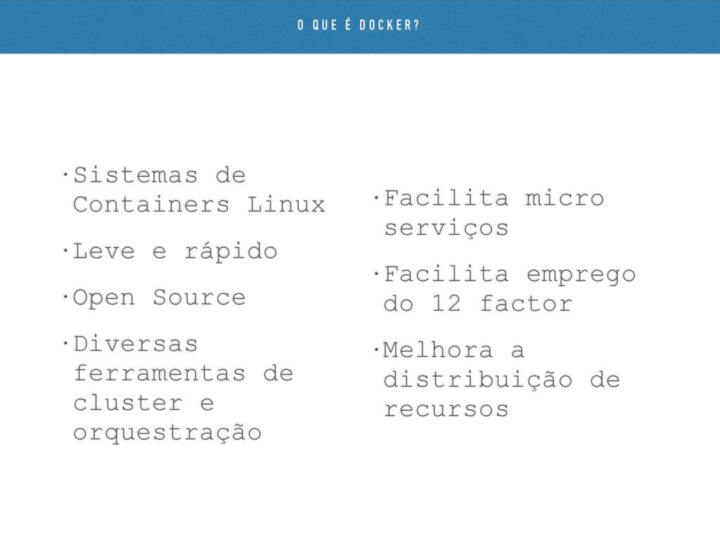 • Sistemas de Containers Linux • Leve e rápido ...