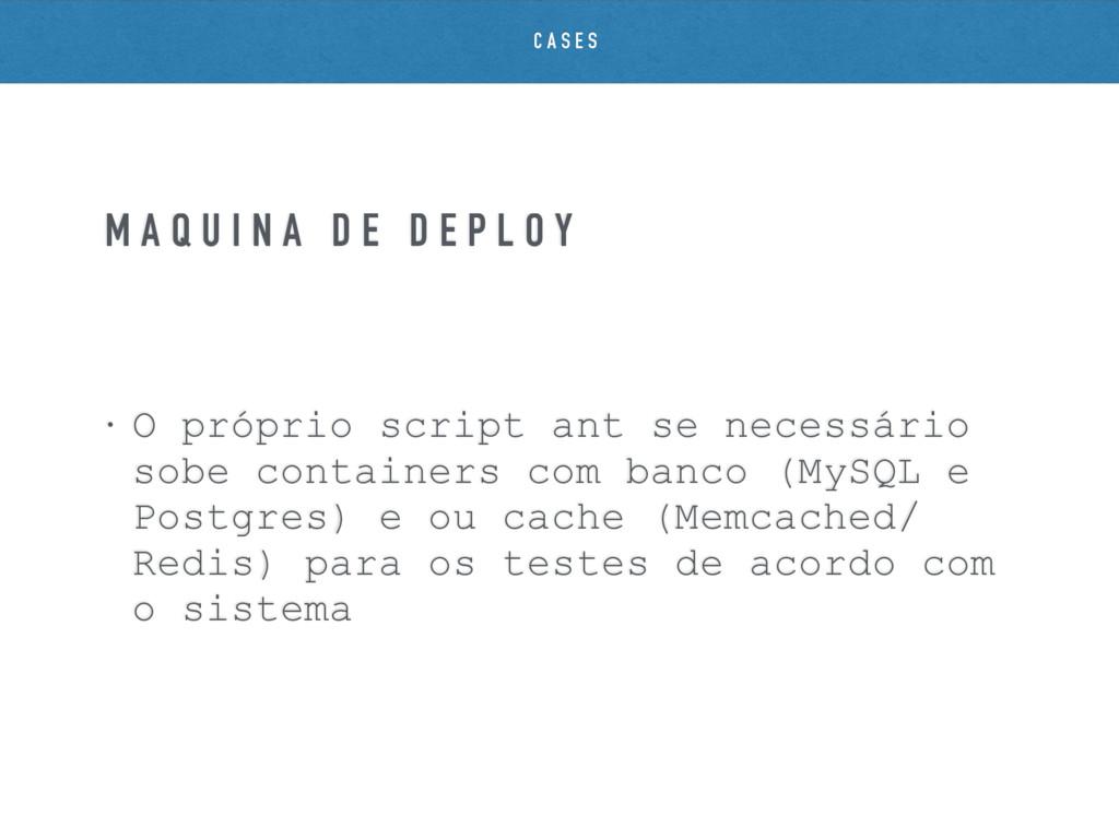 • O próprio script ant se necessário sobe conta...