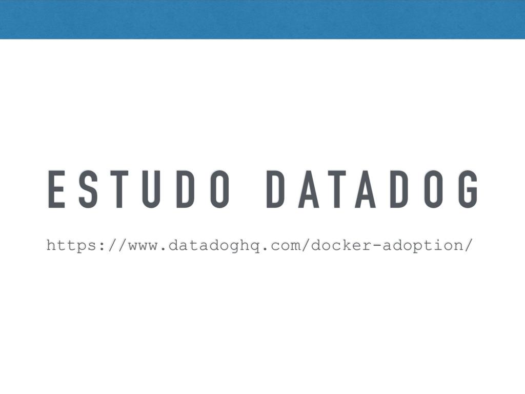 E S T U D O D A T A D O G https://www.datadoghq...