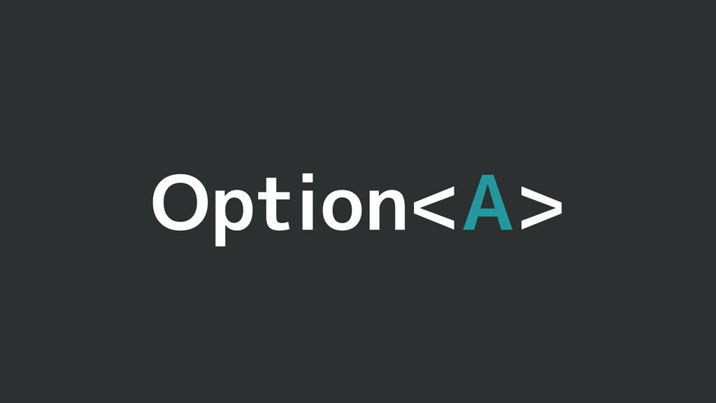 Option<A>