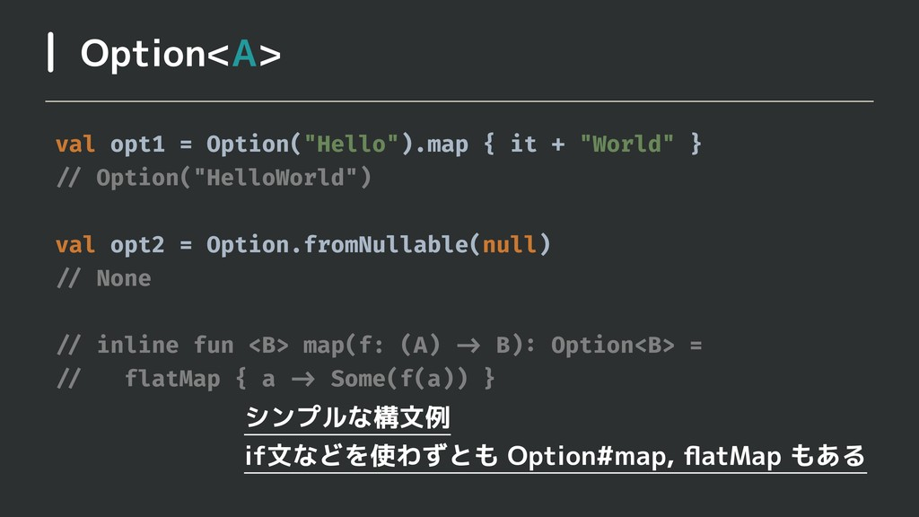 "Option<A> val opt1 = Option(""Hello"").map { it +..."