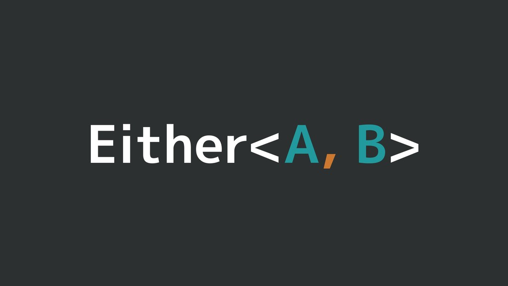 Either<A, B>