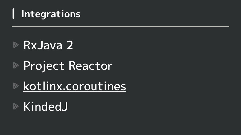 RxJava 2 Project Reactor kotlinx.coroutines Kin...