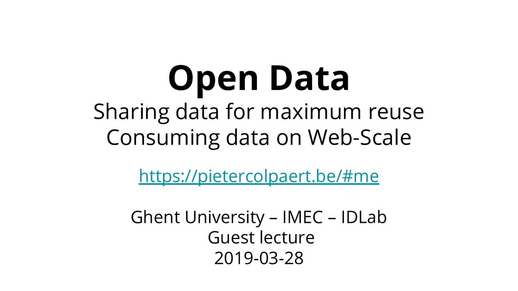 Open Data Sharing data for maximum reuse Consum...