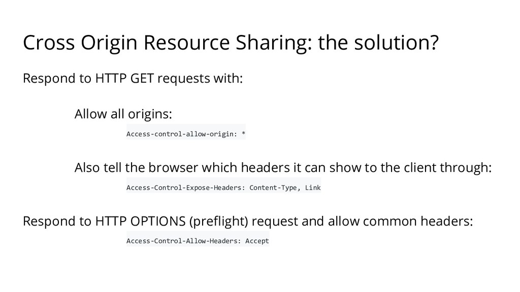 Cross Origin Resource Sharing: the solution? Re...