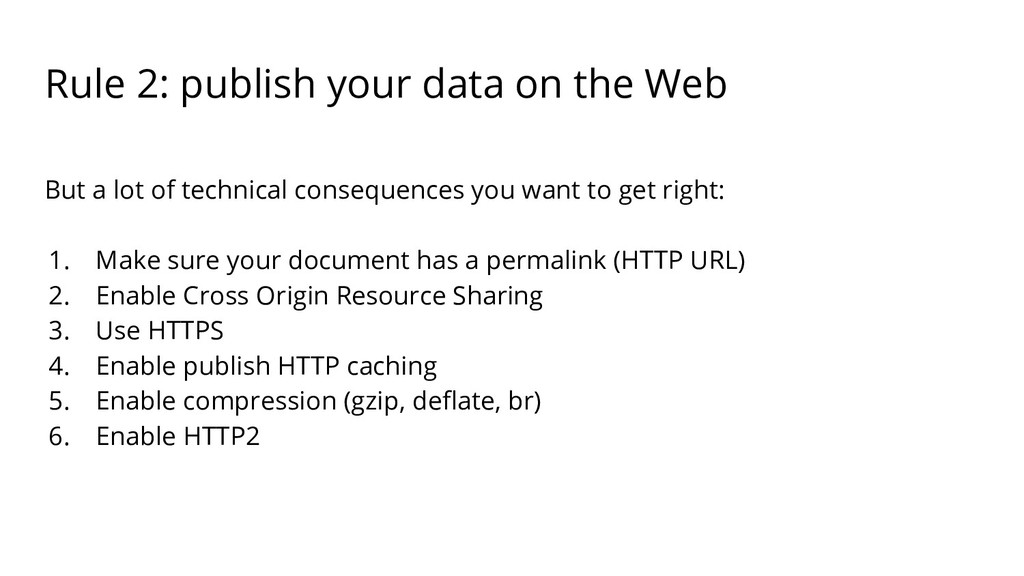 Rule 2: publish your data on the Web But a lot ...