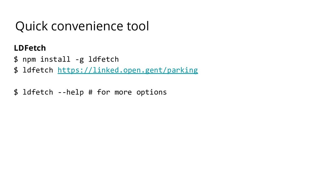 Quick convenience tool LDFetch $ npm install -g...