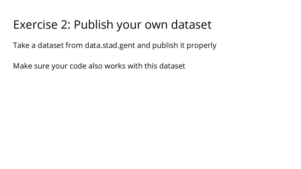 Exercise 2: Publish your own dataset Take a dat...