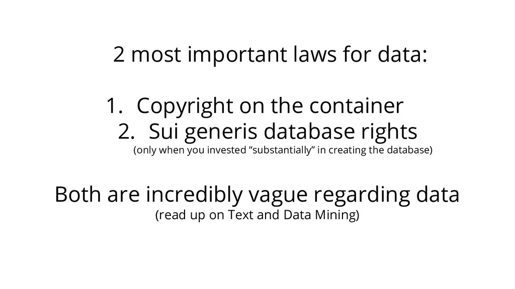 2 most important laws for data: 1. Copyright on...