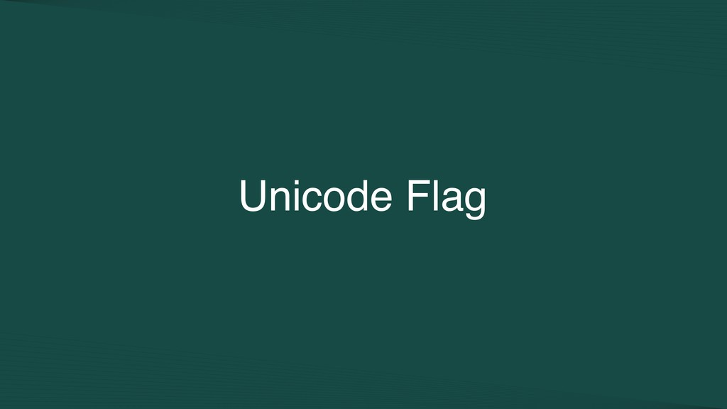 Unicode Flag
