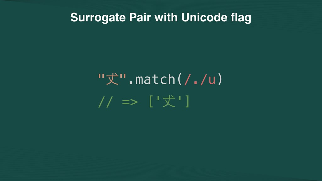"Surrogate Pair with Unicode flag ""㘏"".match(/./u)..."