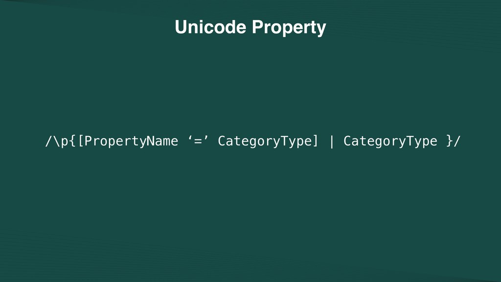 Unicode Property /\p{[PropertyName '=' Category...
