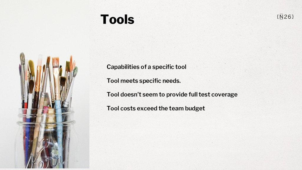 Capabilities of a specific tool Tool meets spec...