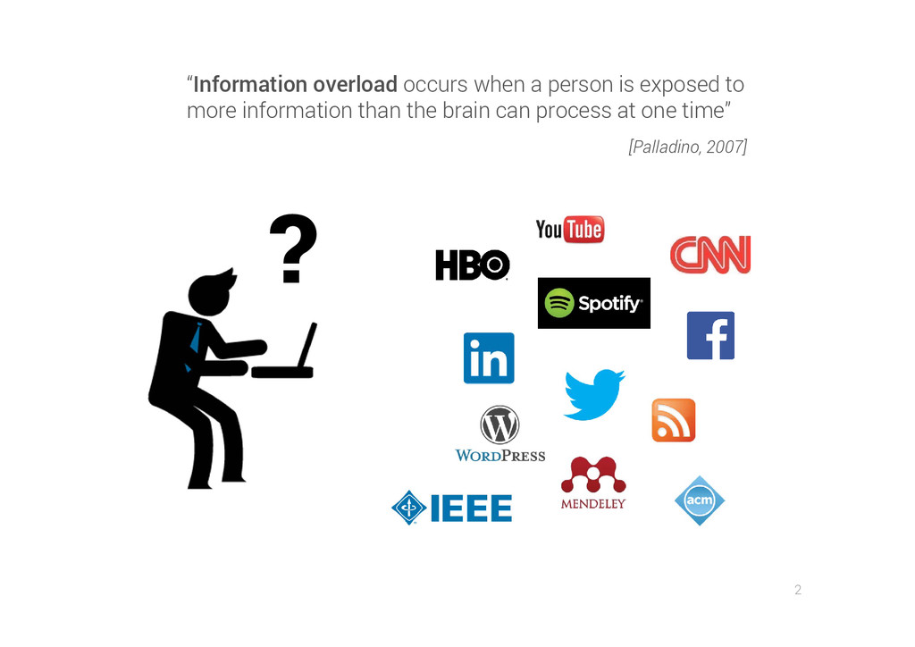 "2 ? ""Information overload occurs when a person ..."