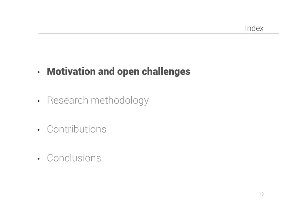 Index • Motivation and open challenges • Resear...