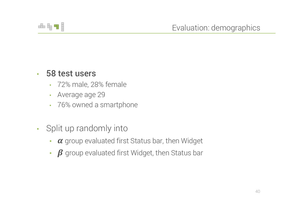 Evaluation: demographics • 58 test users • 72% ...
