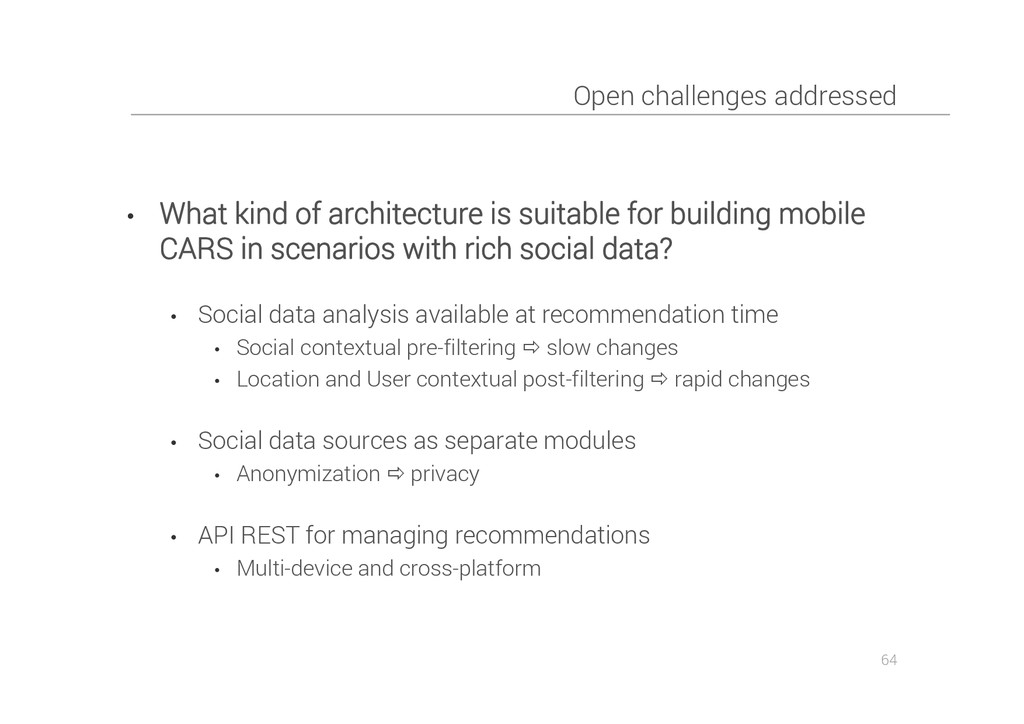 Open challenges addressed • What kind of archit...