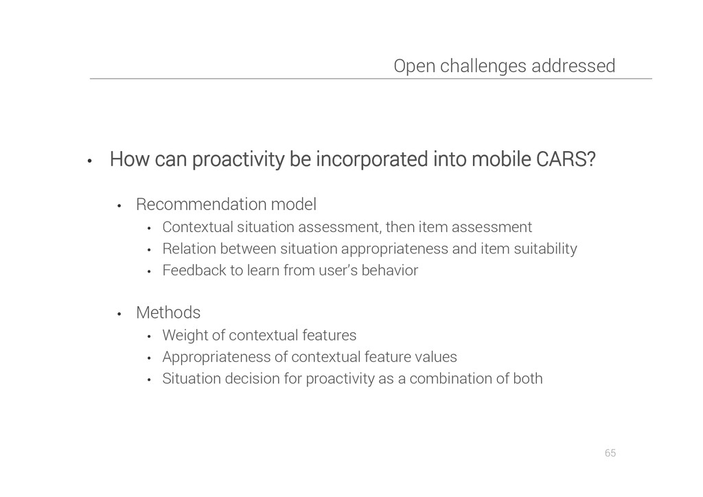 Open challenges addressed • How can proactivity...