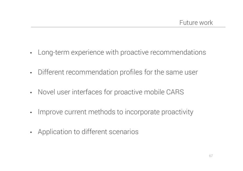Future work • Long-term experience with proacti...