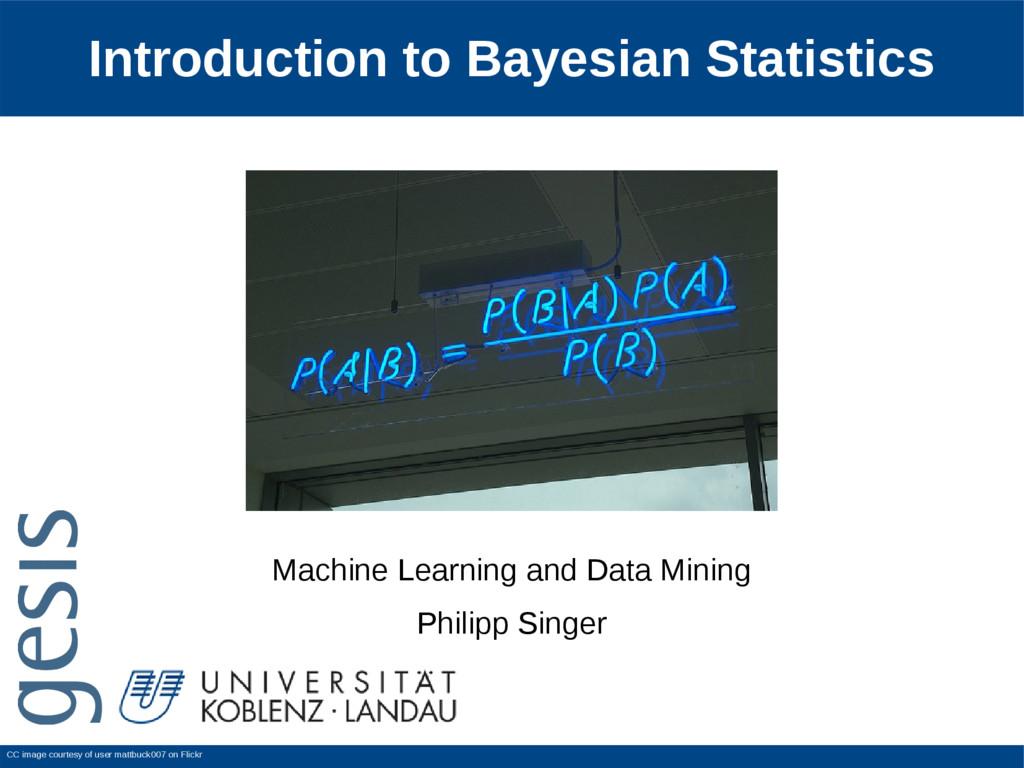 Introduction to Bayesian Statistics Machine Lea...