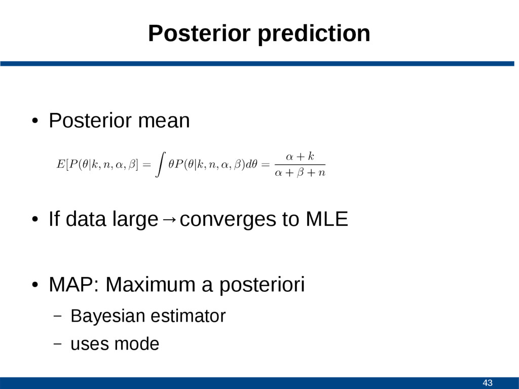 43 Posterior prediction ● Posterior mean ● If d...