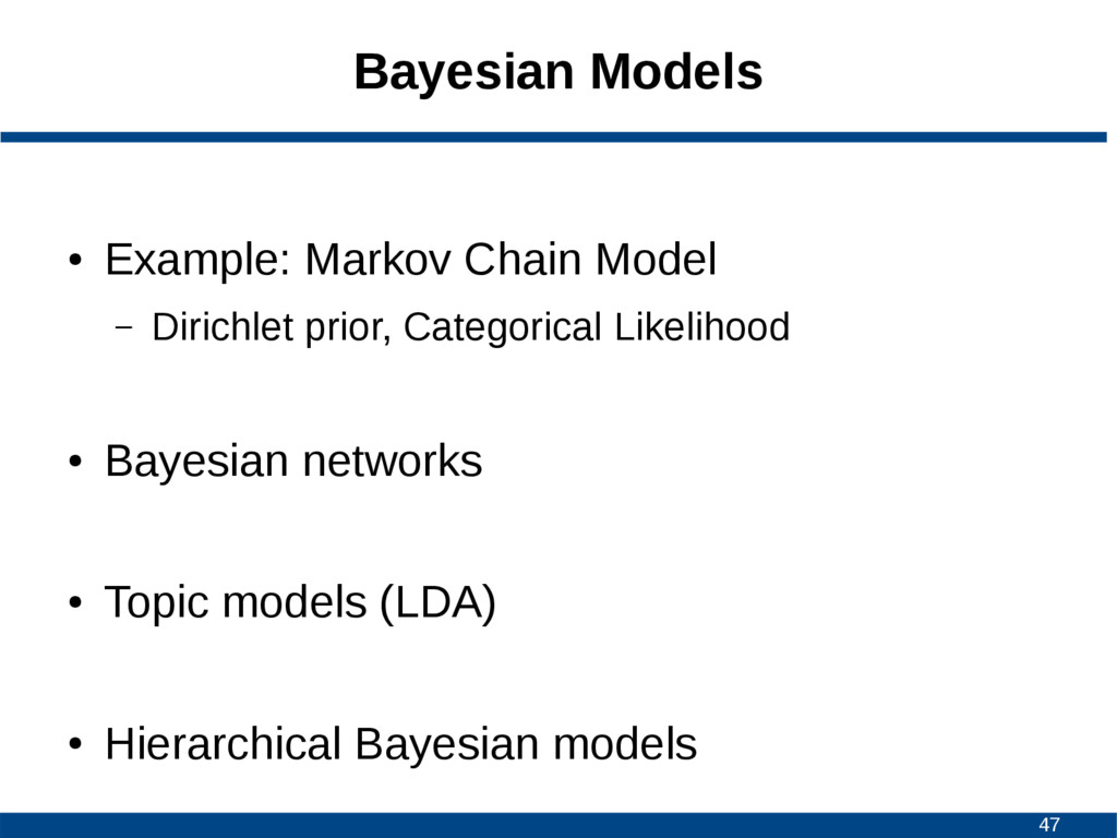 47 Bayesian Models ● Example: Markov Chain Mode...