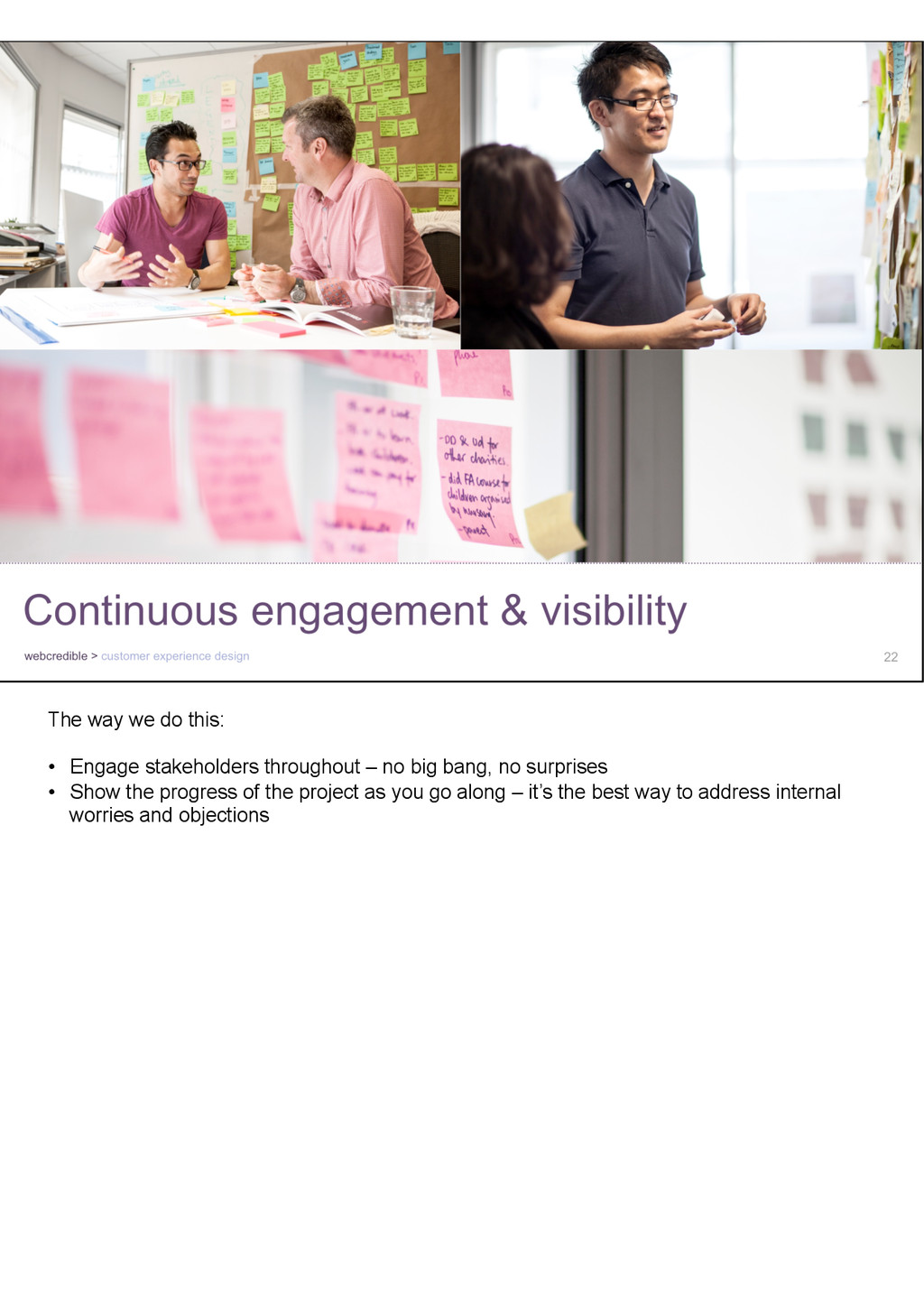 The way we do this: • Engage stakeholders thro...