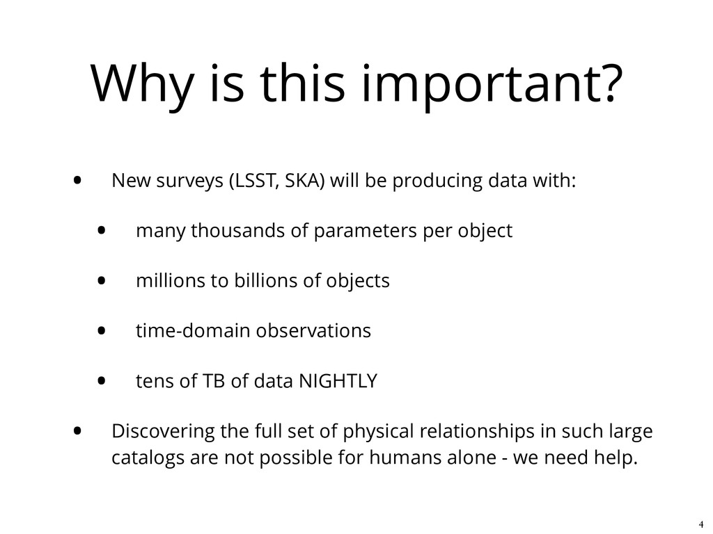 Why is this important? • New surveys (LSST, SKA...