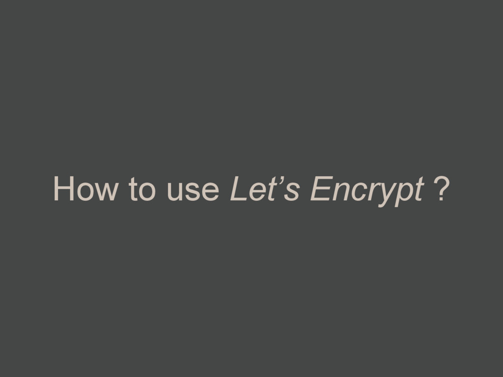 How to use Let's Encrypt ?