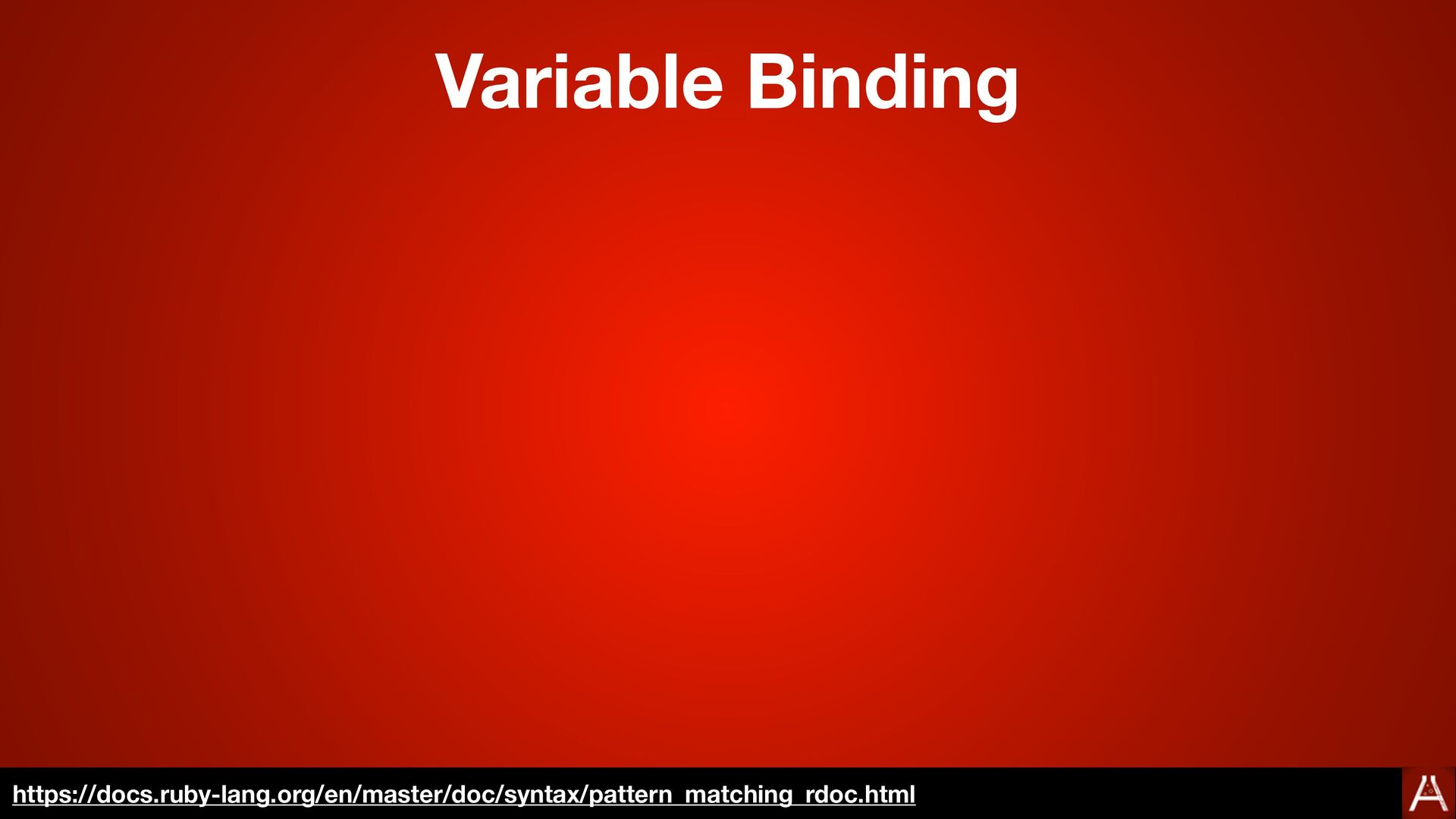 Variable Binding https://docs.ruby-lang.org/en/...