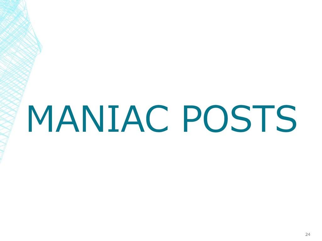 MANIAC POSTS 24