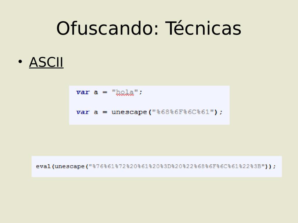 • ASCII Ofuscando: Técnicas