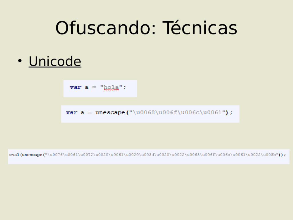 • Unicode Ofuscando: Técnicas