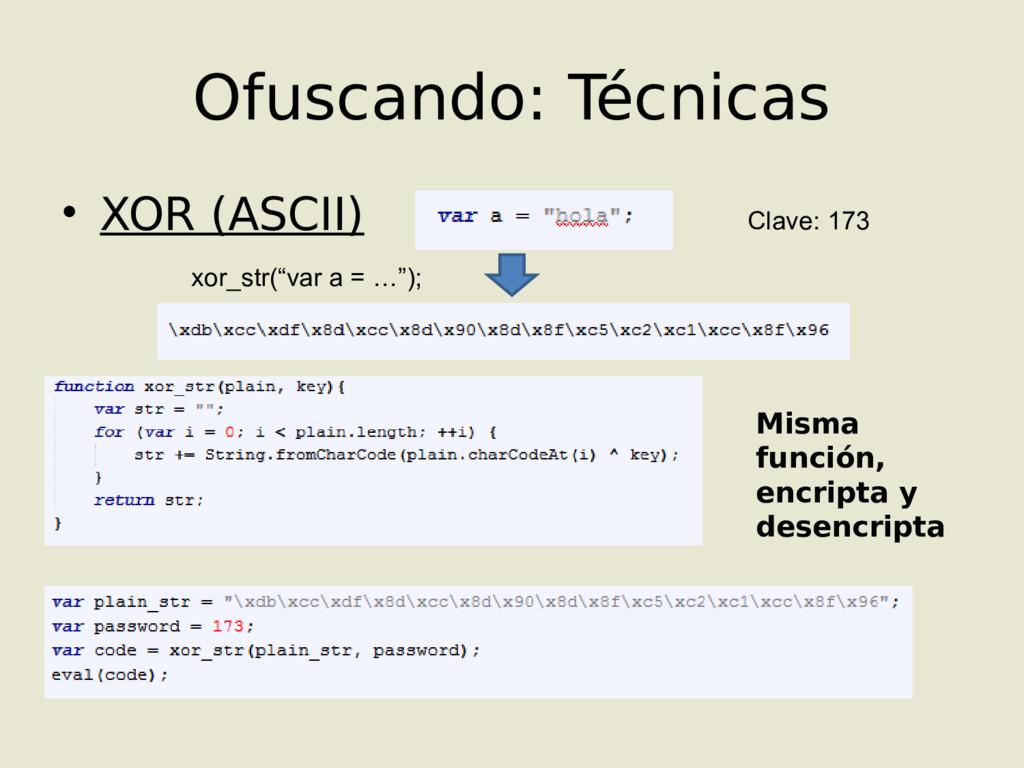 • XOR (ASCII) Ofuscando: Técnicas Clave: 173 xo...
