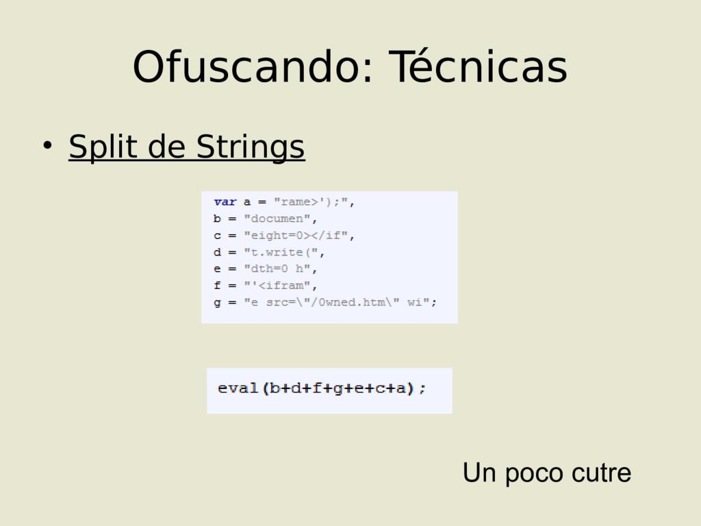 • Split de Strings Ofuscando: Técnicas Un poco ...
