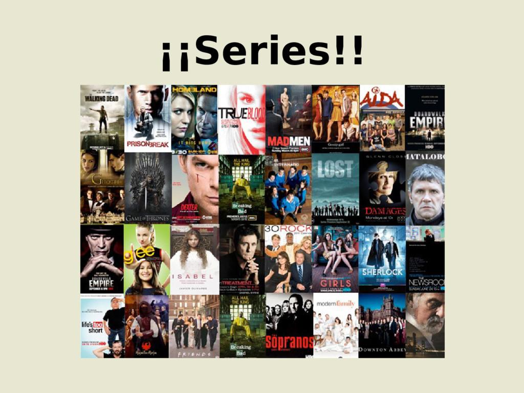 ¡¡Series!!