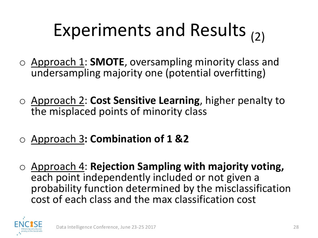 Experiments and Results (2) o Approach 1: SMOTE...
