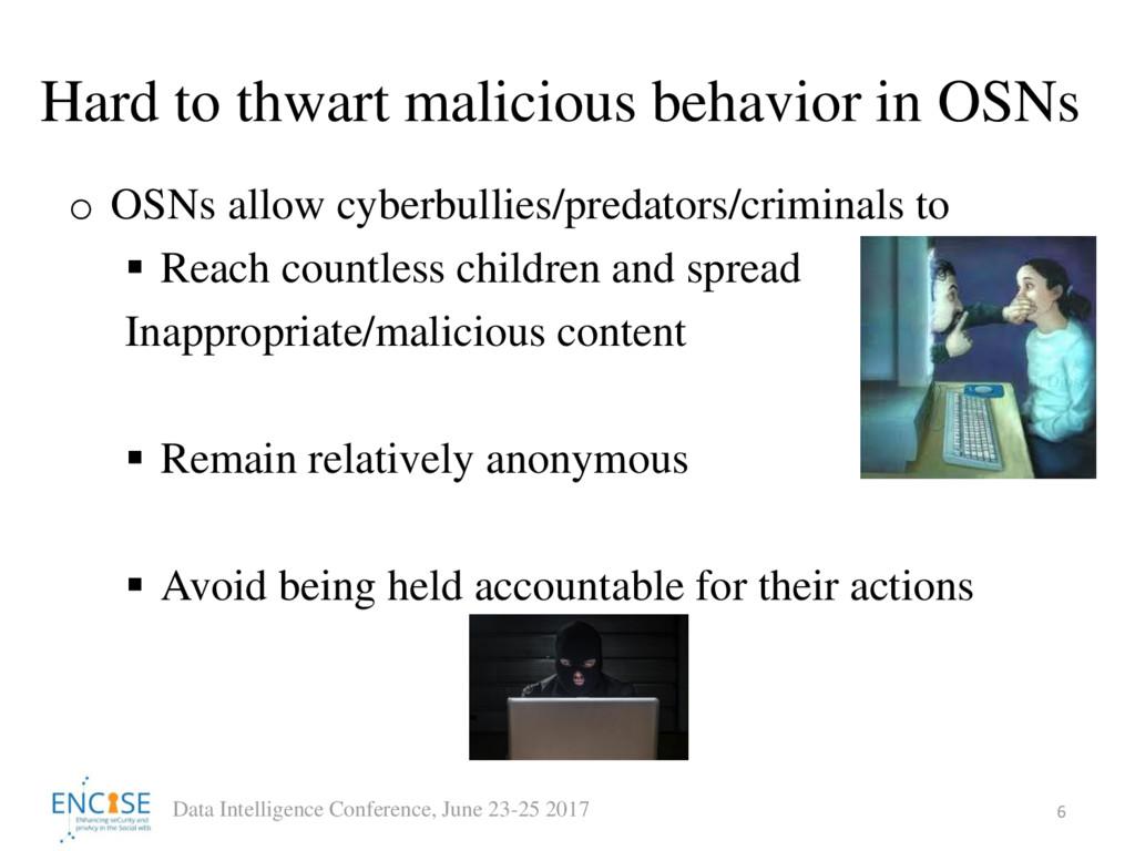 Hard to thwart malicious behavior in OSNs o OSN...