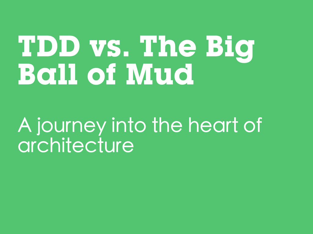 A journey into the heart of architecture TDD vs...