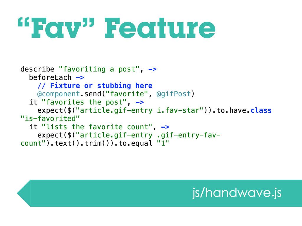 """""""Fav"""" Feature js/handwave.js describe """"favoriti..."""