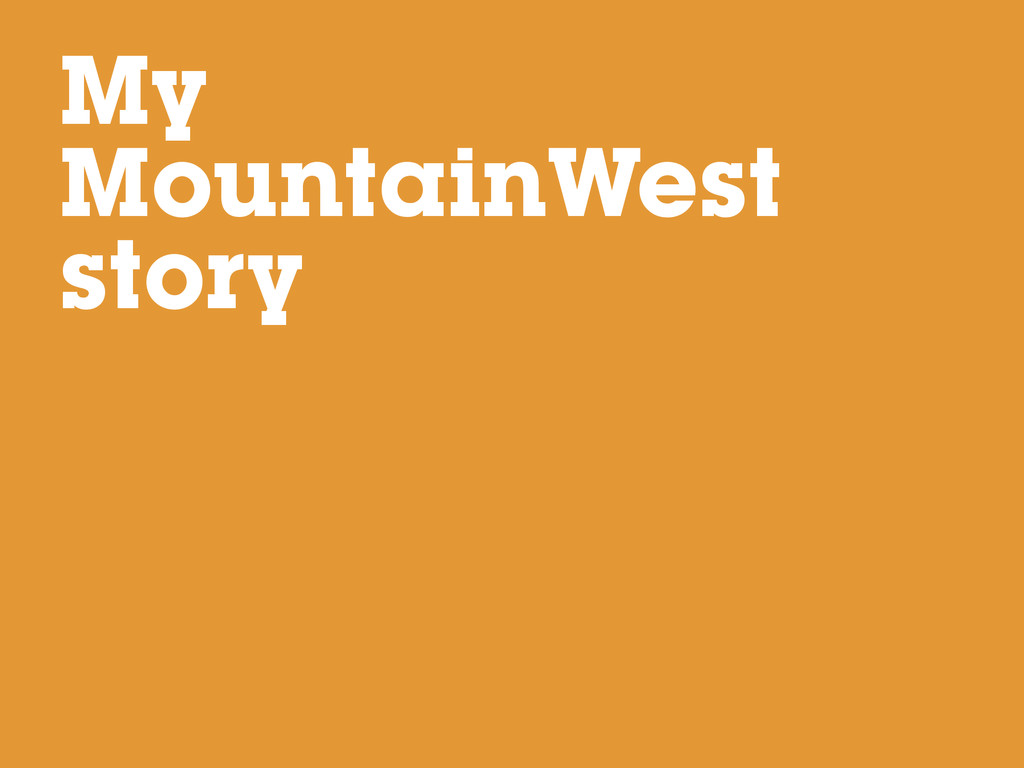My MountainWest story