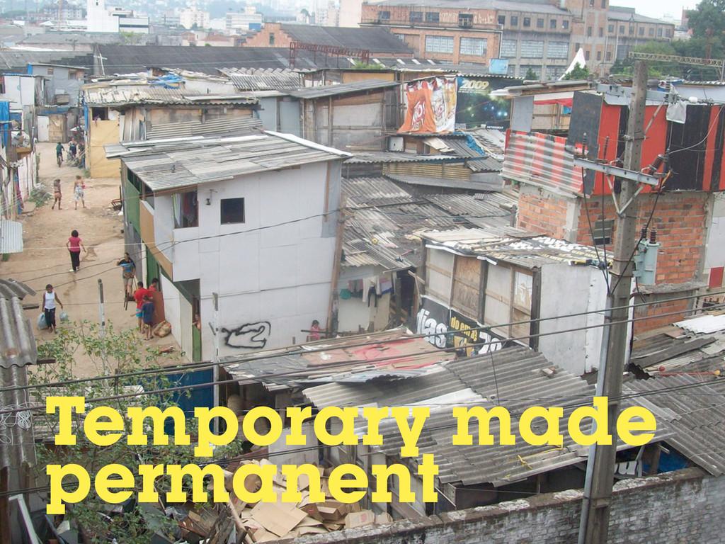 Temporary made permanent