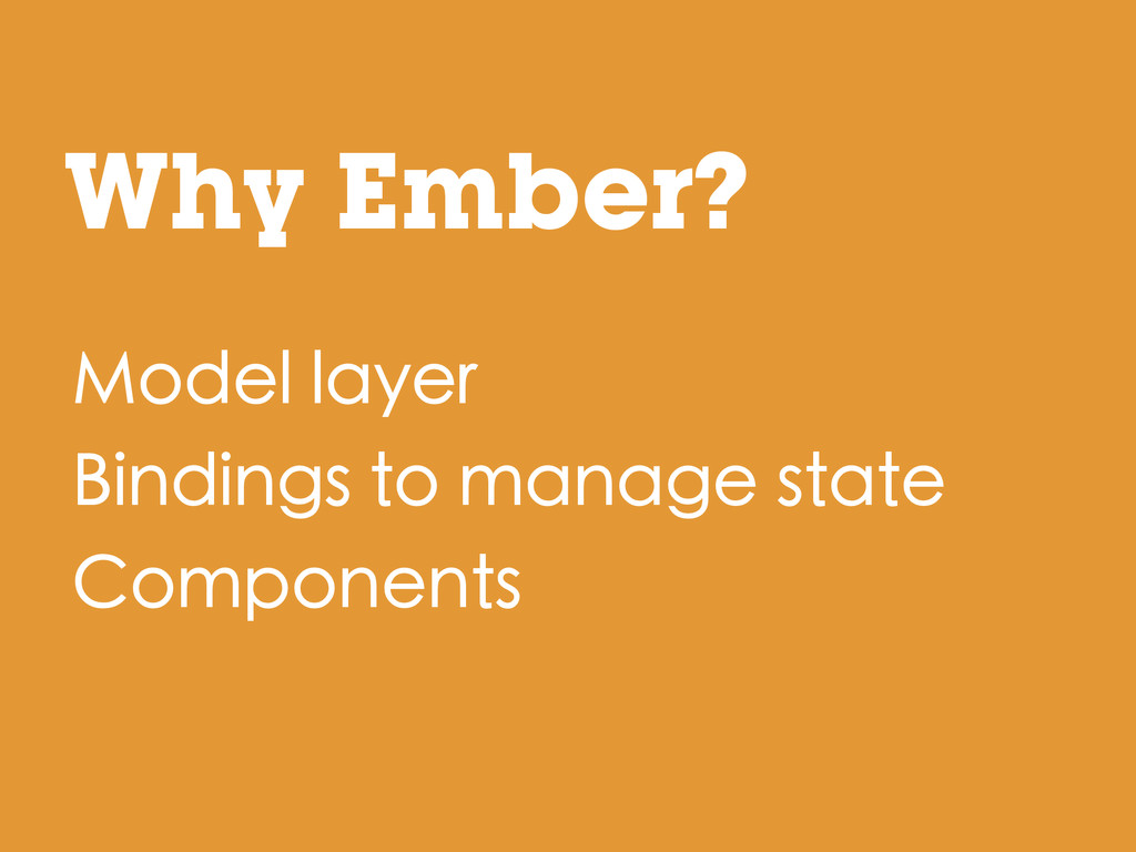 Model layer Bindings to manage state Components...