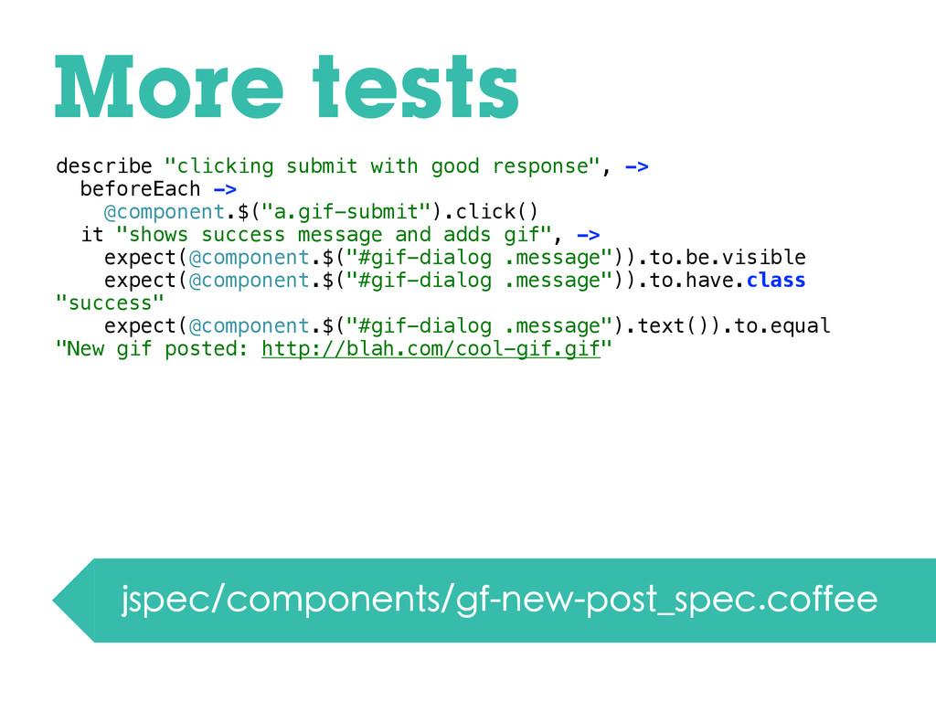 More tests jspec/components/gf-new-post_spec.co...