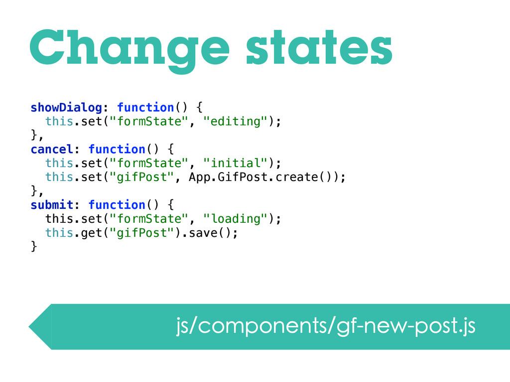 Change states js/components/gf-new-post.js show...