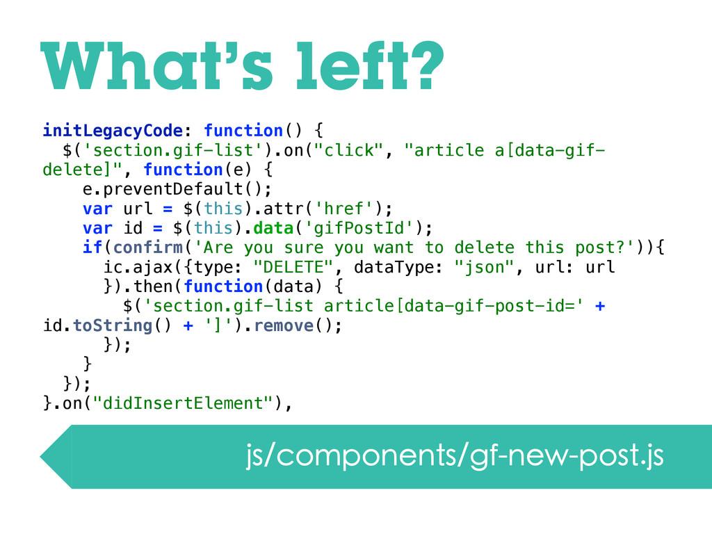 What's left? js/components/gf-new-post.js initL...