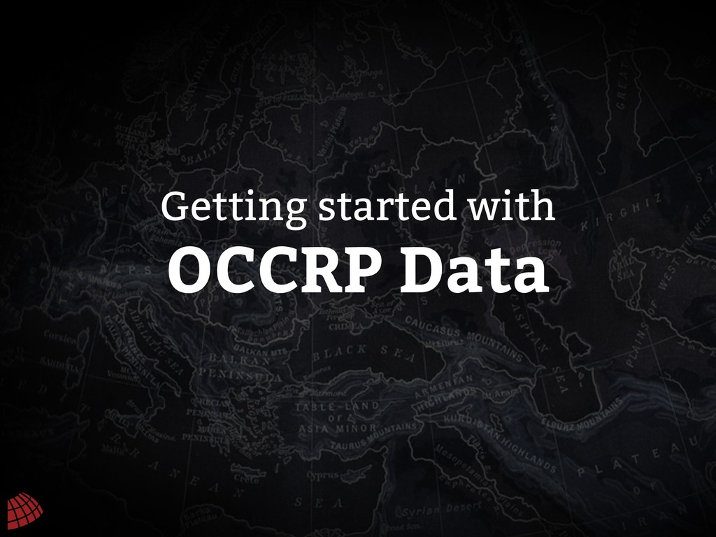 OCCRP Data Getting started with