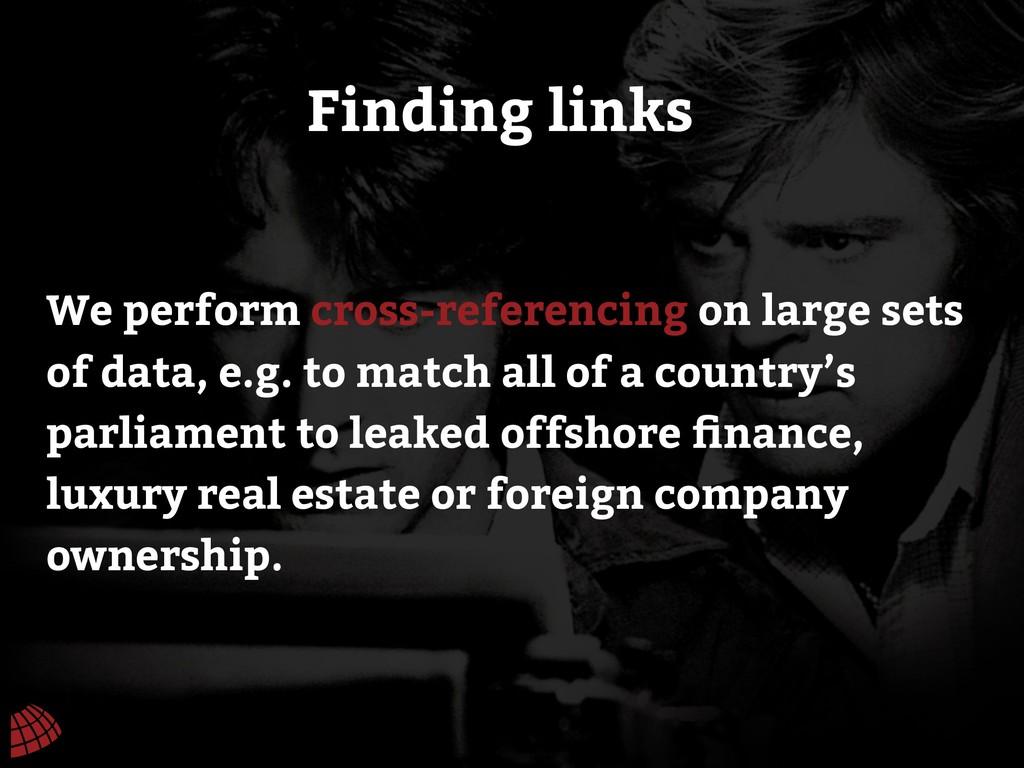 We perform cross-referencing on large sets of d...