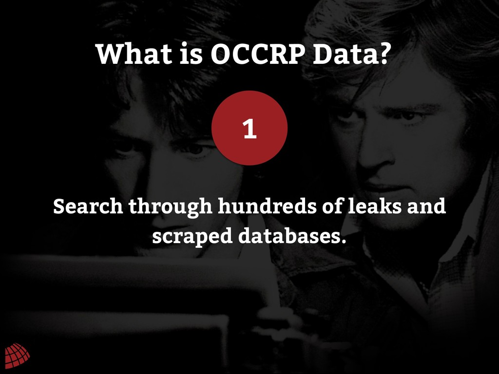 What is OCCRP Data? 1 Search through hundreds o...