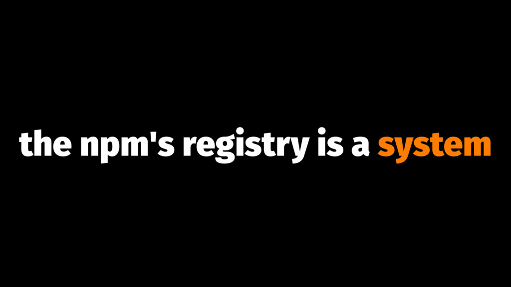 the npm's registry is a system